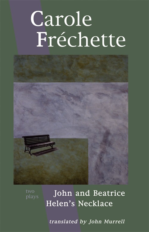 Carole Fréchette: Two Plays (print)