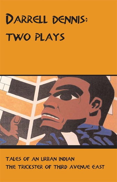 Darrell Dennis: Two Plays (print)