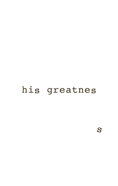His Greatness (print)