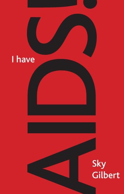 I Have AIDS! (print)