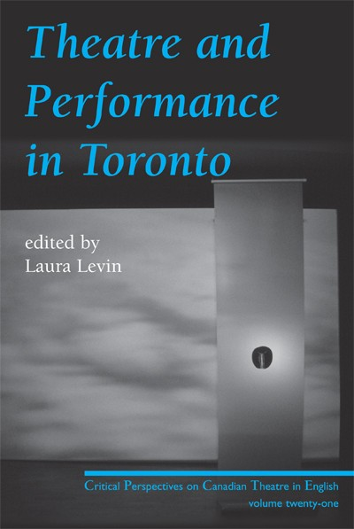 Theatre and Performance in Toronto (print)