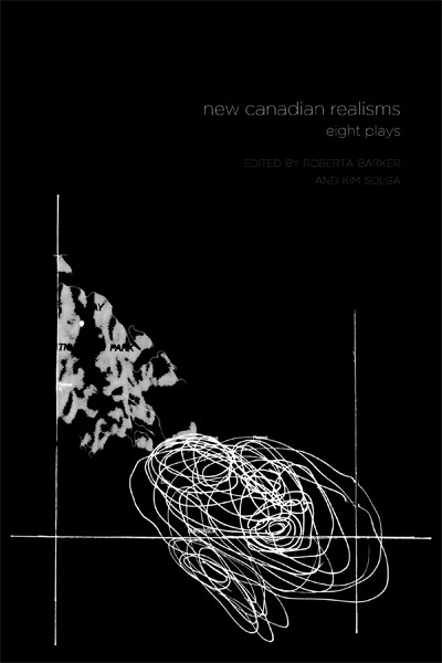 New Canadian Realisms: Eight Plays (print)