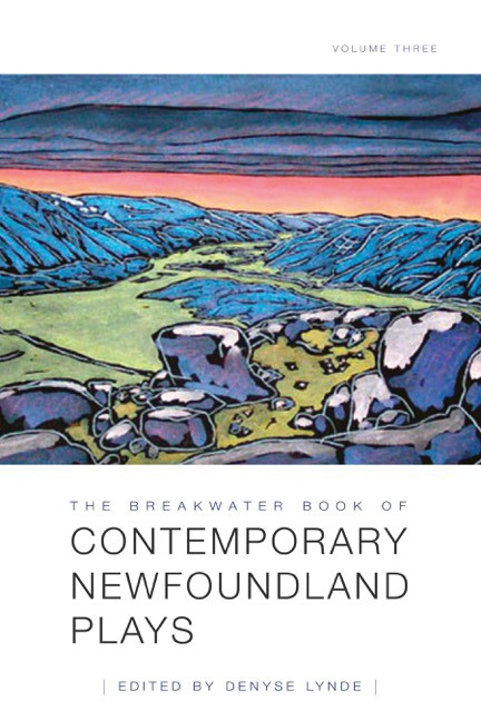 The Breakwater Book of Contemporary Newfoundland Plays Volume Three (print)