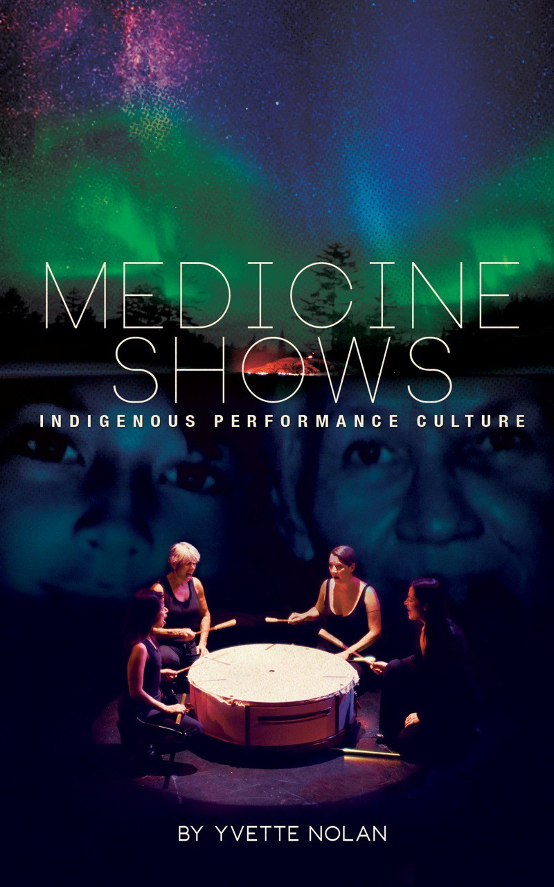 Medicine Shows: Indigenous Performance Culture (print)