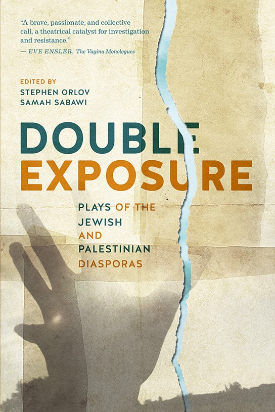 Double Exposure: Plays of the Jewish and Palestinian Diasporas (print)