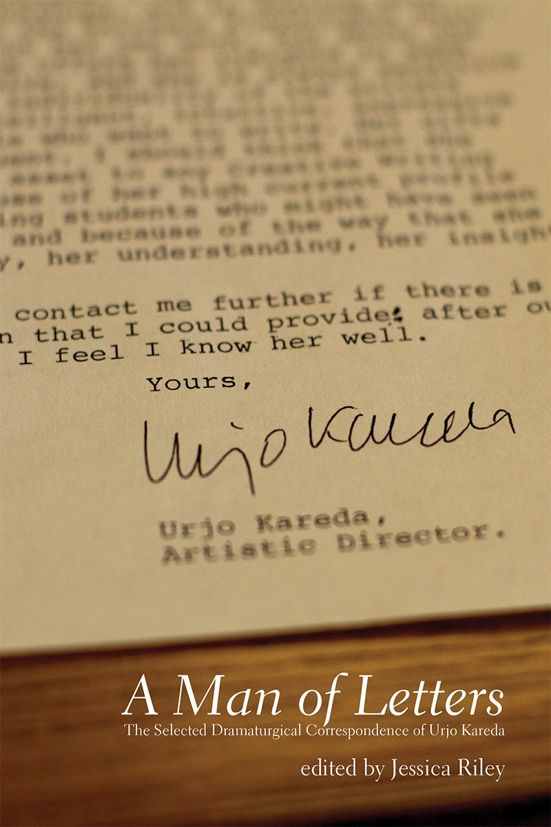 A Man of Letters: The Selected Dramaturgical Correspondence of Urjo Kareda