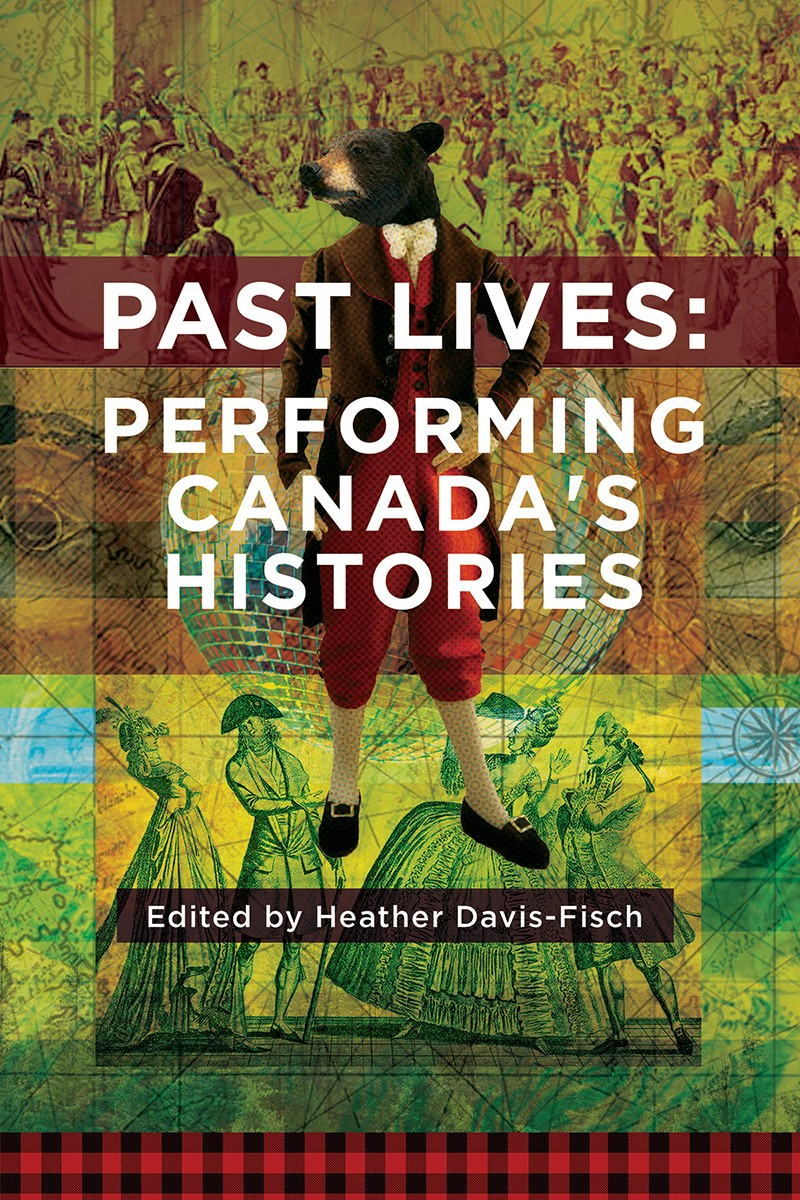Past Lives: Performing Canada's Histories