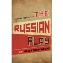 The Russian Play and Other Short Works (print)