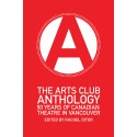 The Arts Club Anthology: 50 Years of Canadian Theatre in Vancouver (print)