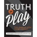 Truth in Play: Drama Strategies for Building Meaningful Performances (print)