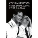 Never Swim Alone & This Is A Play (print)