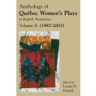 Anthology of Québec Women's Plays in English Translation Volume Two (1987-2003)