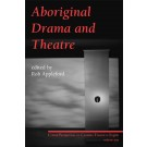 Aboriginal Drama and Theatre (print)