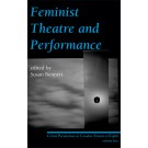 Feminist Theatre and Performance (print)
