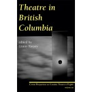 Theatre in British Columbia (print)