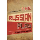 The Russian Play and Other Short Works
