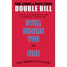 Double Bill: Still Desire You & Fire (print)
