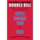 Double Bill: Still Desire You & Fire (print)
