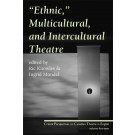 """Ethnic,"" Multicultural, and Intercultural Theatre"