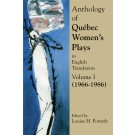 Anthology of Qubec Women's Plays in English Translation Volume One (1966-1986)