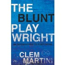 The Blunt Playwright