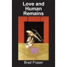 Love and Human Remains (print)