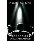 See Bob Run/Wild Abandon (print)