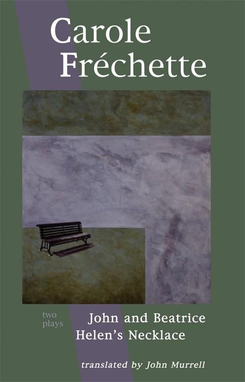 Carole Fréchette: Two Plays (print)