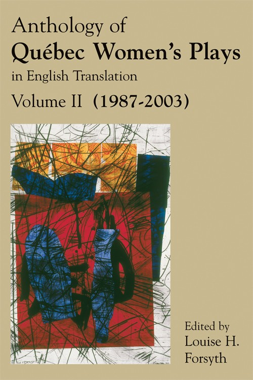 Anthology of Québec Women's Plays in English Translation Volume Two (1987-2003) - print