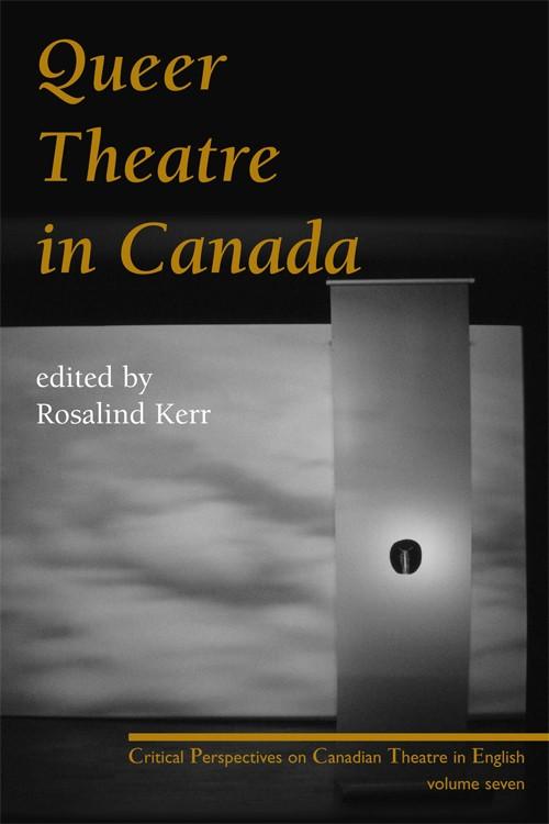Queer Theatre in Canada (print)