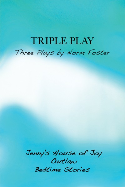 Triple Play: Three Plays by Norm Foster (print)