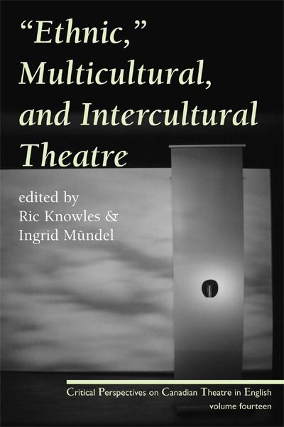 """Ethnic,"" Multicultural, and Intercultural Theatre (print)"
