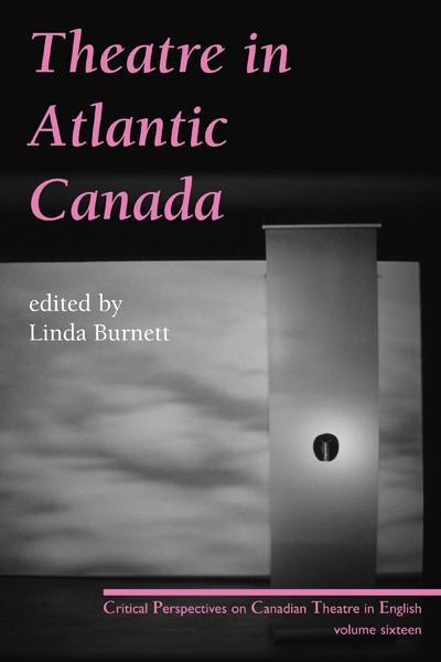 Theatre in Atlantic Canada (print)