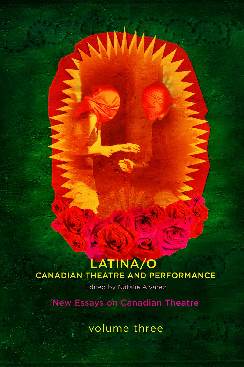 Latina/o Canadian Theatre and Performance (print)