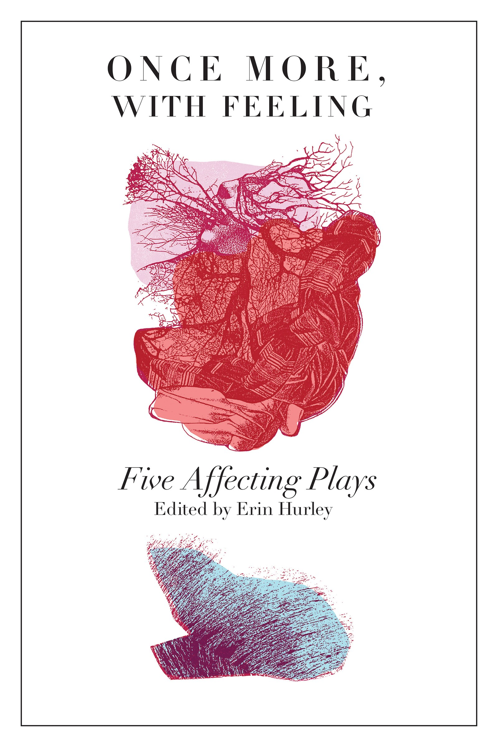 Once More, With Feeling: Five Affecting Plays (print)