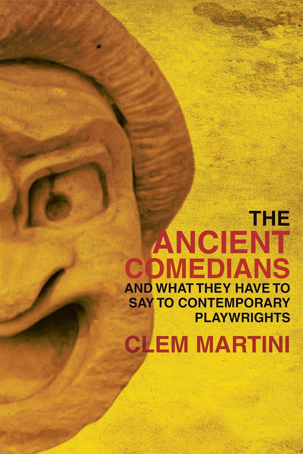 The Ancient Comedians and What They Have to Say to Contemporary Playwrights (print)