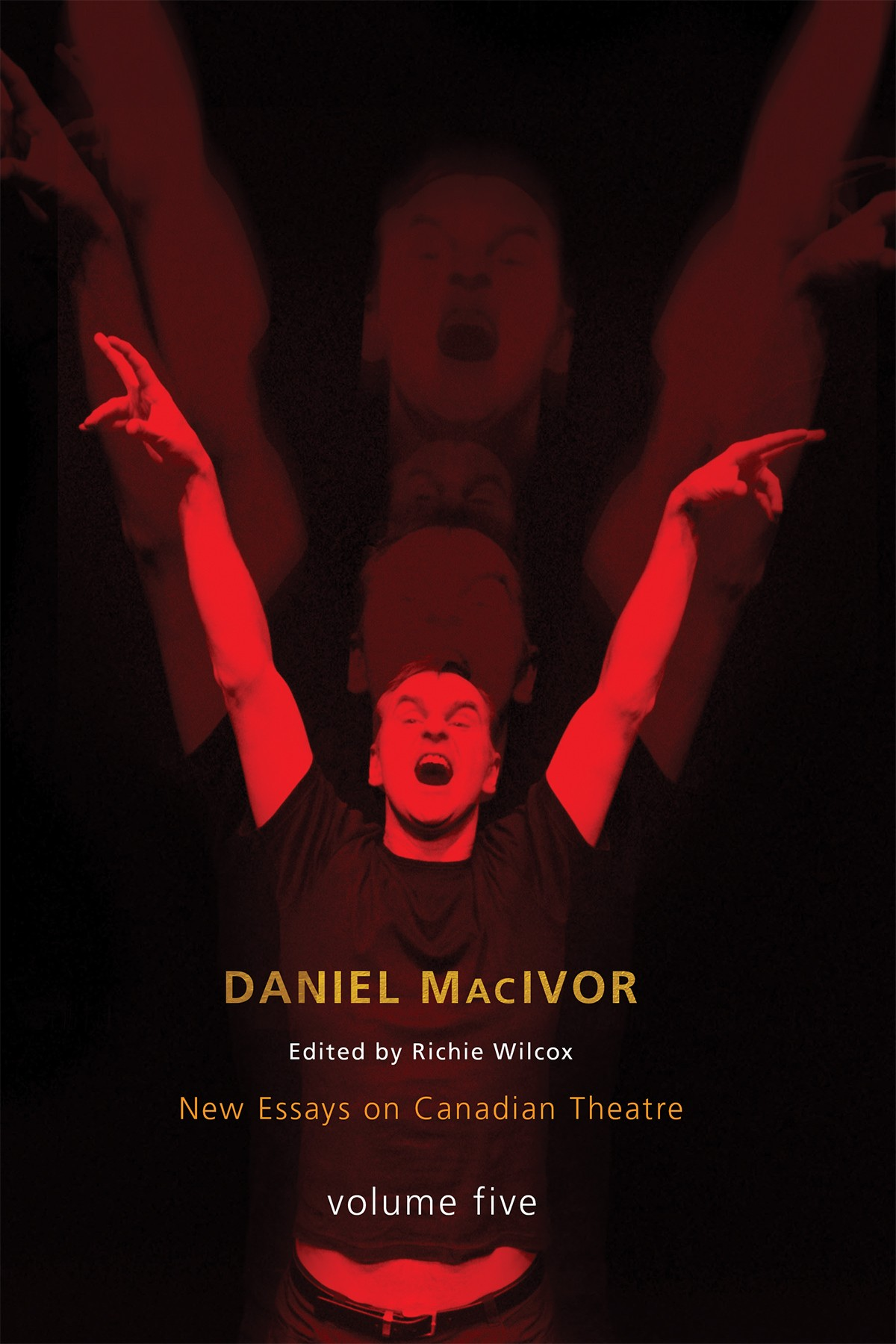 Daniel MacIvor (New Essays on Canadian Theatre) - Print