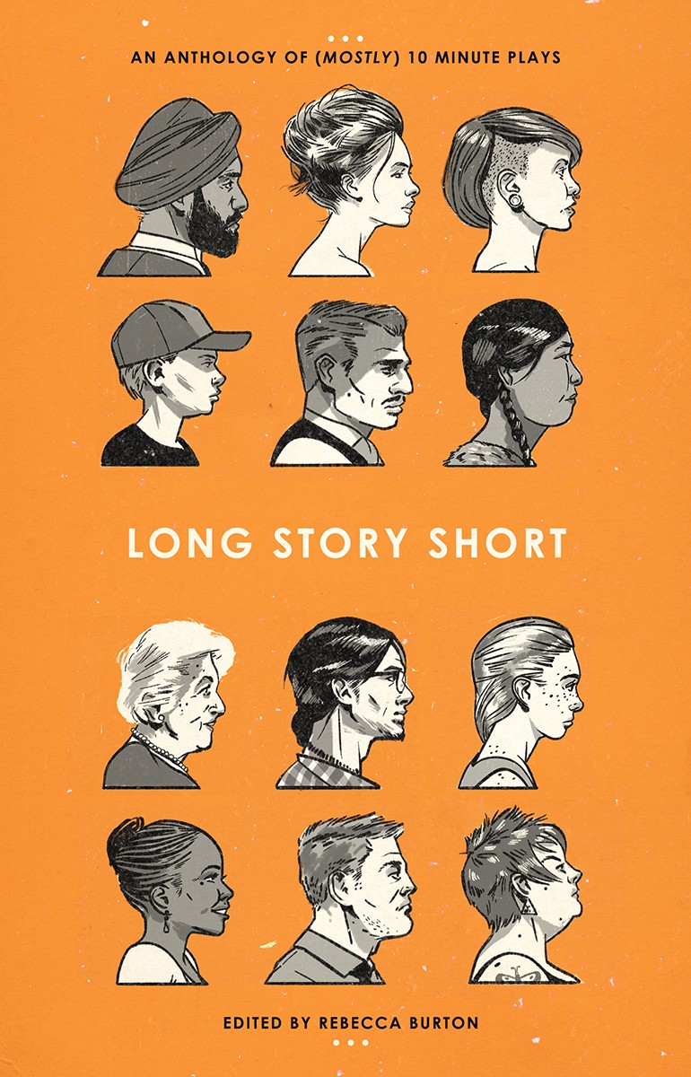 Long Story Short: An Anthology of (Mostly) 10-Minute Plays (print)