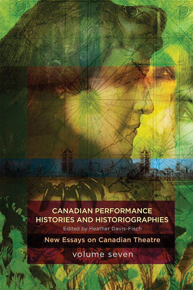 Canadian Performance Histories and Historiographies