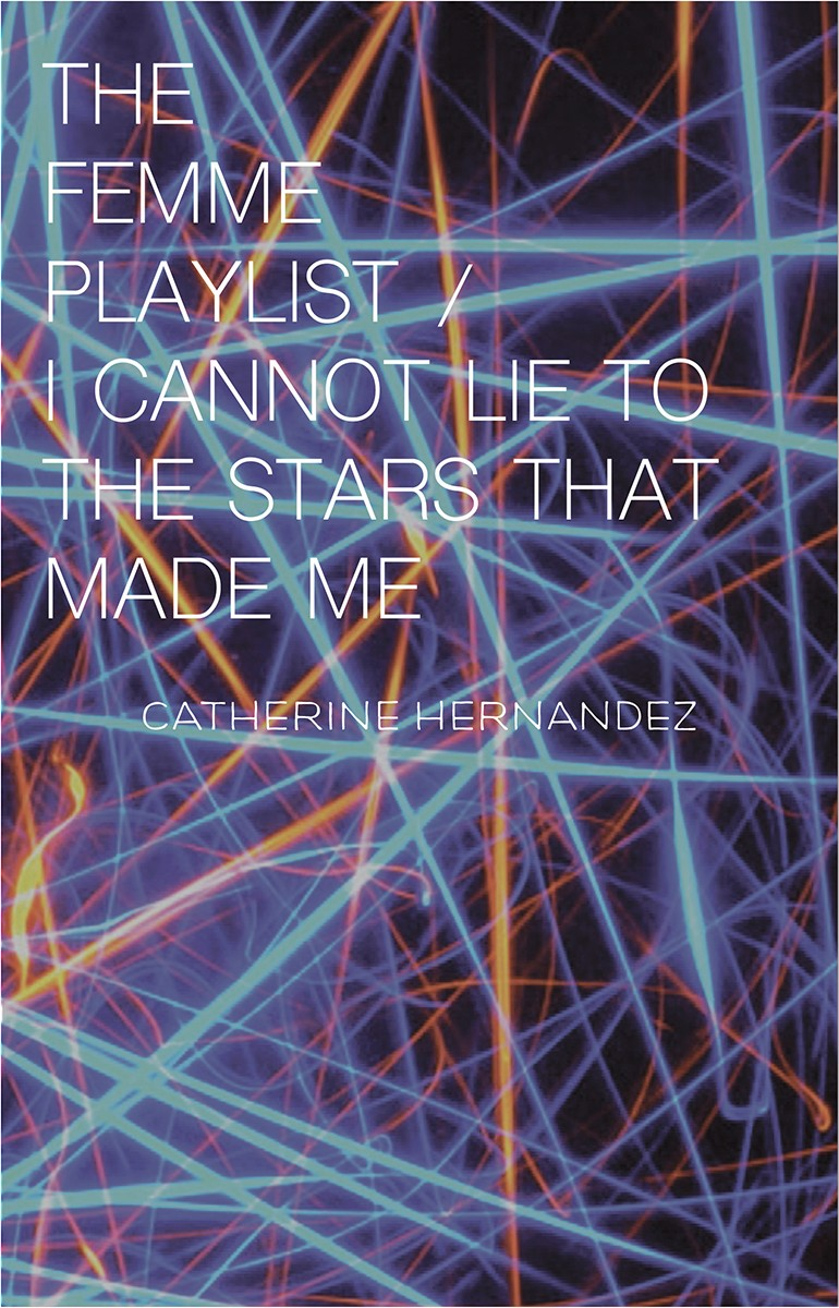 The Femme Playlist / I Cannot Lie to the Stars That Made Me (print)