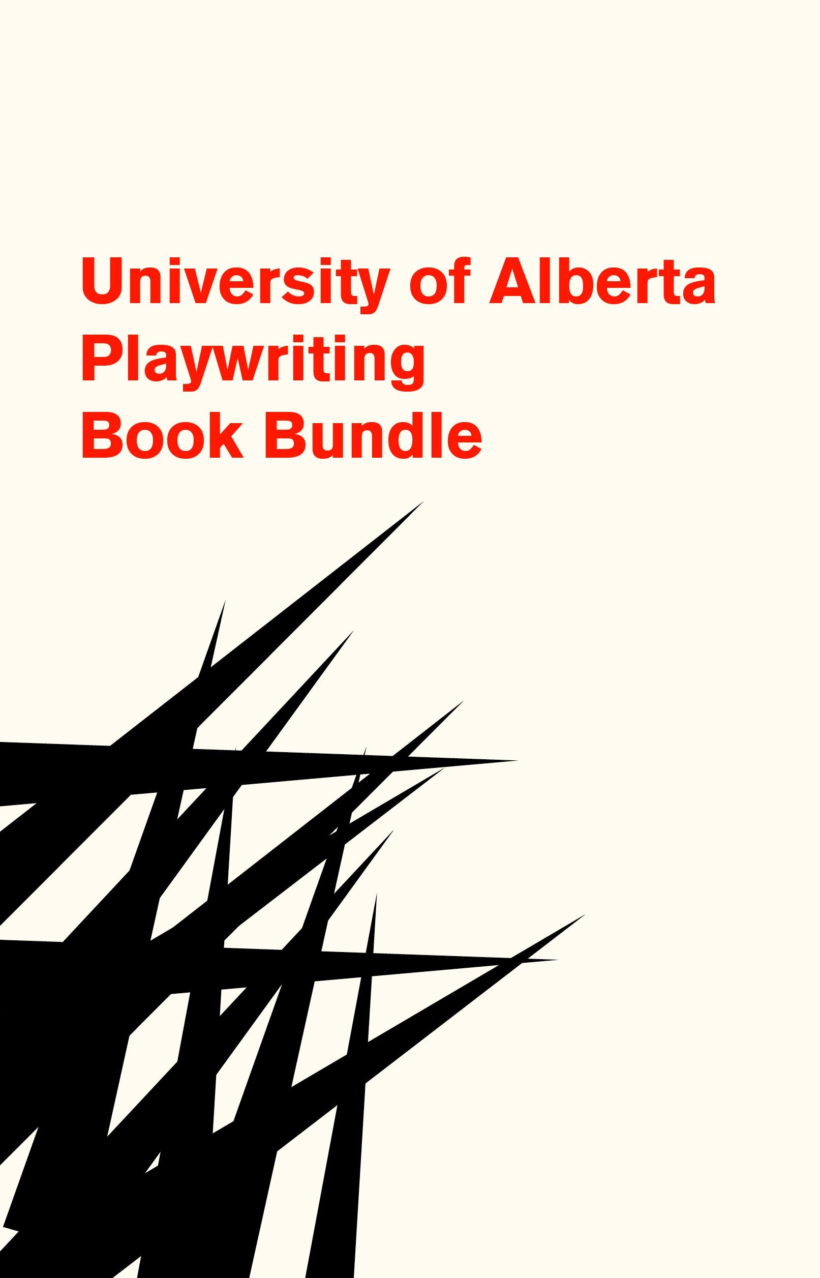 University of Alberta Playwriting Bundle - DRAMA 361