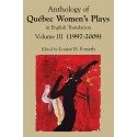 Anthology of Québec Women's Plays in English Translation Volume Three (1997-2003) - print
