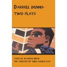 Darrell Dennis: Two Plays (print)