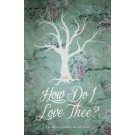 How Do I Love Thee? (print)