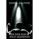 See Bob Run & Wild Abandon (ebook)