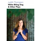 White Biting Dog & Other Plays (print)