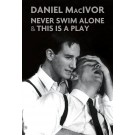 Never Swim Alone & This Is A Play (ebook)