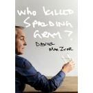 Who Killed Spalding Gray? (print)