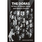 The Doras: 30 Years of Theatre, Dance and Opera in Toronto (print)