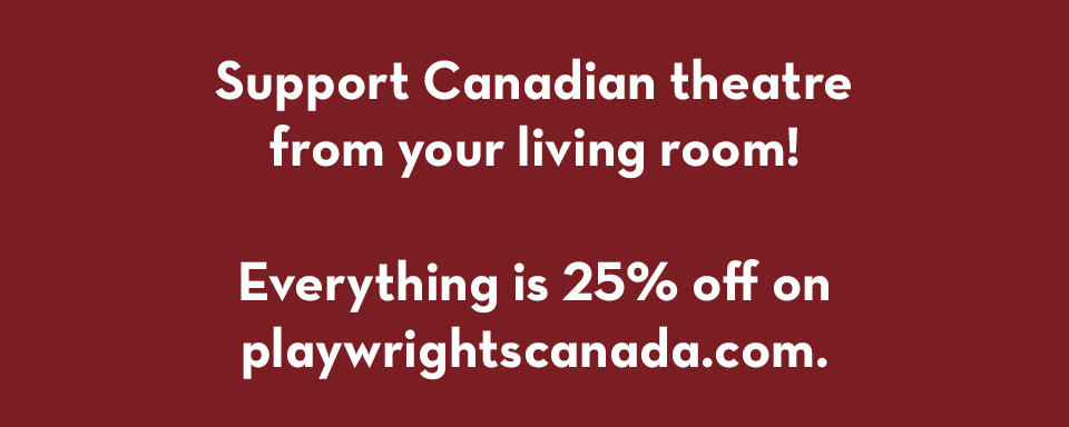 Support Canadian theatre from your living room.